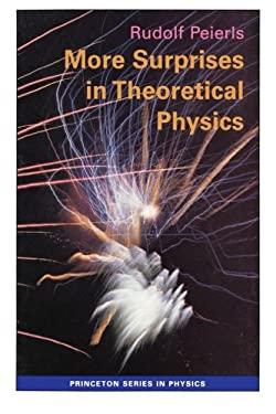 More Surprises in Theoretical Physics - Peierls, Rudolph