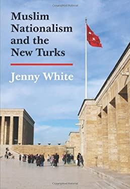 Muslim Nationalism and the New Turks 9780691155180
