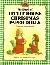 My Book of Little House Christmas Paper Dolls: Christmas on the Prairie 2554909