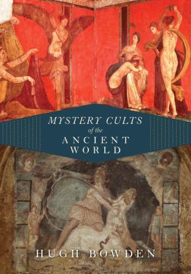 Mystery Cults of the Ancient World 9780691146386