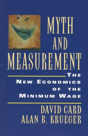Myth and Measurement: The New Economics of the Minimum Wage - Card, David / Krueger, Alan B.