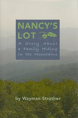 Nancy's Lot: A Story about a Family Hiding in the Mountains 9780692001318