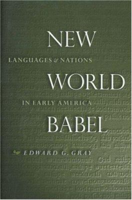 New World Babel: Languages and Nations in Early America 9780691017051