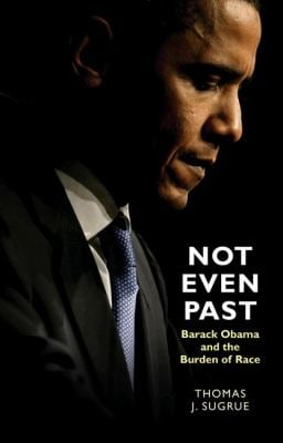 Not Even Past: Barack Obama and the Burden of Race 9780691137308