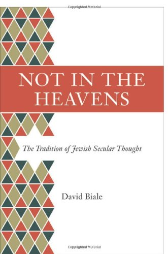 Not in the Heavens: The Tradition of Jewish Secular Thought 9780691147239