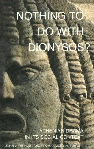 Nothing to Do with Dionysos?: Athenian Drama in Its Social Context 9780691015255