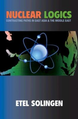 Nuclear Logics: Contrasting Paths in East Asia and the Middle East 9780691134680