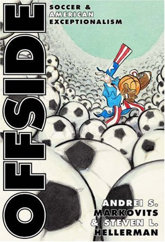 Offside: Soccer and American Exceptionalism 9780691074474