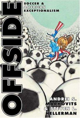 Offside: Soccer and American Exceptionalism 9780691074467