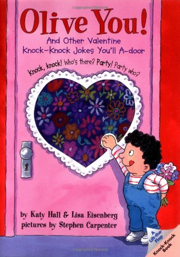 Olive You!: And Other Valentine Knock-Knock Jokes You'll A-Door 9780694013555