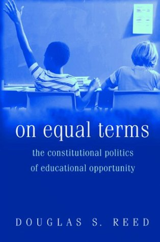 On Equal Terms: The Constitutional Politics of Educational Opportunity 9780691113708