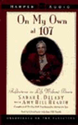 On My Own at 107: Reflections on Life Without Bessie 9780694518562