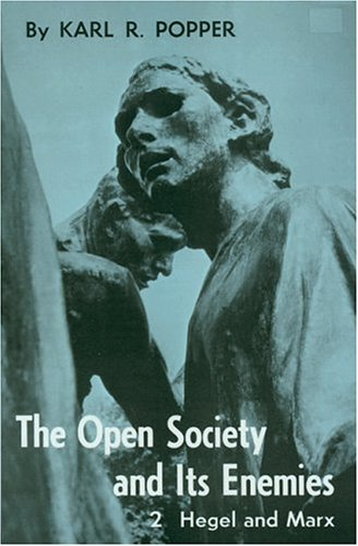 Open Society and Its Enemies. Volume 2: The High Tide of Prophecy: Hegel, Marx, and the Aftermath 9780691019727