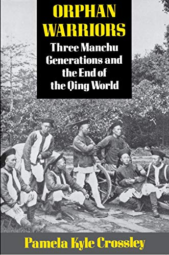 Orphan Warriors: Three Manchu Generation and the End of the Qing World 9780691008776