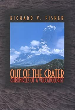 Out of the Crater: Chronicles of a Volcanologist 9780691002262