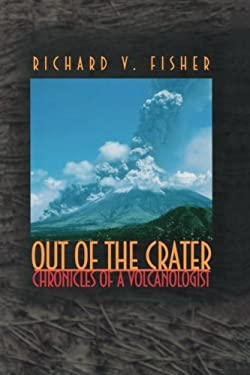 Out of the Crater: Chronicles of a Volcanologist 9780691070179