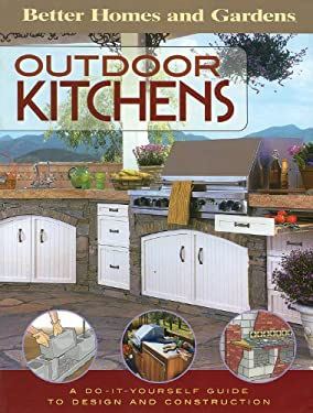 Outdoor Kitchens: A Do-It-Yourself Guide to Design and Construction 9780696217562