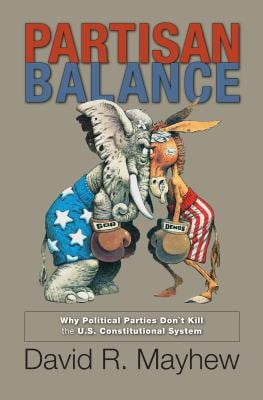 Partisan Balance: Why Political Parties Don't Kill the U.S. Constitutional System 9780691144658