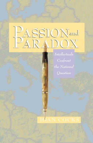 Passion and Paradox: Intellectuals Confront the National Question 9780691074689