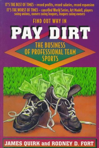 Pay Dirt: The Business of Professional Team Sports 9780691015743