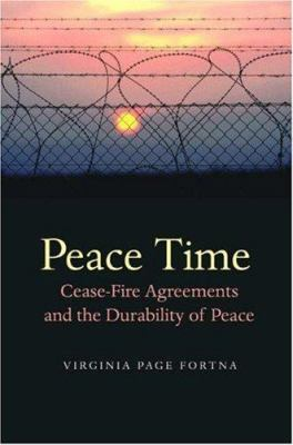 Peace Time: Cease-Fire Agreements and the Durability of Peace 9780691115115