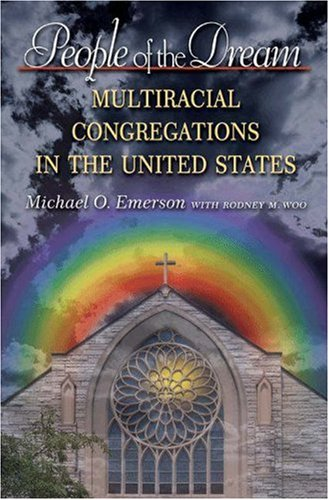 People of the Dream: Multiracial Congregations in the United States 9780691124513
