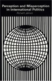 Perception and Misperception in International Politics Perception and Misperception in International Politics - Jervis, Robert / Lowry, Bates