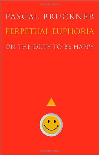 Perpetual Euphoria: On the Duty to Be Happy 9780691143736