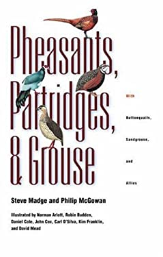 Pheasants, Partridges, and Grouse: A Guide to the Pheasants, Partridges, Quails, Grouse, Guineafowl, Buttonquails, and Sandgrouse of the World