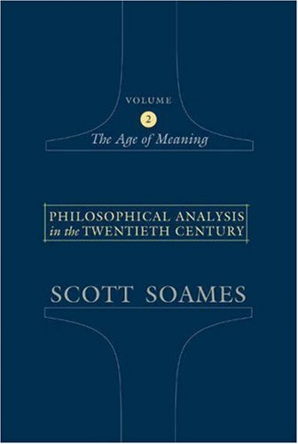 Philosophical Analysis in the Twentieth Century, Volume 2: The Age of Meaning 9780691123127
