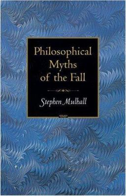 Philosophical Myths of the Fall 9780691122205