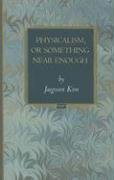 Physicalism, or Something Near Enough 9780691133850