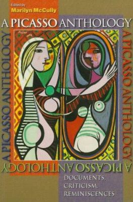 Picasso Anthology: Documents, Criticism, Reminiscences 9780691040011