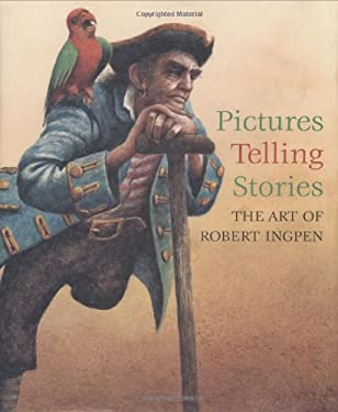 Pictures Telling Stories: The Art of Robert Ingpen 9780698400115
