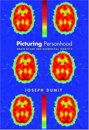 Picturing Personhood: Brain Scans and Biomedical Identity 9780691113982