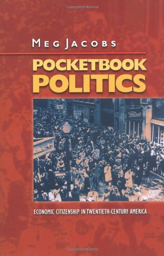 Pocketbook Politics: Economic Citizenship in Twentieth-Century America 9780691086644