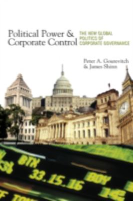 Political Power and Corporate Control: The New Global Politics of Corporate Governance 9780691133812