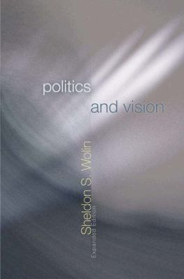 Politics and Vision: Continuity and Innovation in Western Political Thought 9780691126272