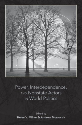 Power, Interdependence, and Nonstate Actors in World Politics 9780691140285