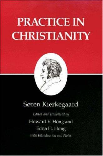 Kierkegaard's Writings, XX: Practice in Christianity 9780691020631