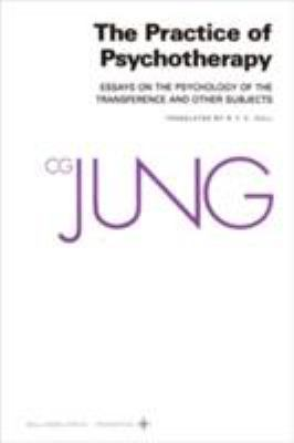 Collected Works of C.G. Jung, Volume 16: Practice of Psychotherapy - Jung, Carl Gustav / Jung, C. G. / Hull, R. F. C.