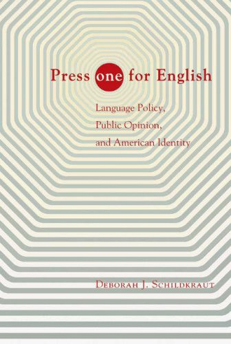 Press One for English: Language Policy, Public Opinion, and American Identity 9780691130576