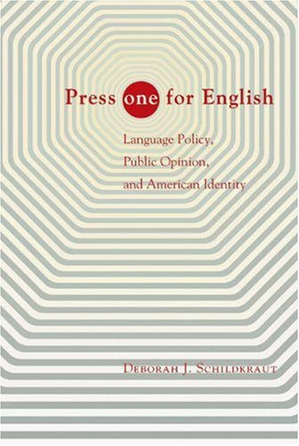 Press One for English: Language Policy, Public Opinion, and American Identity 9780691118147