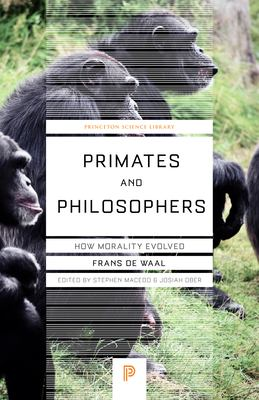 Primates and Philosophers: How Morality Evolved 9780691124476