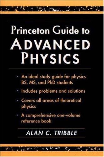 Princeton Guide to Advanced Physics 9780691026626