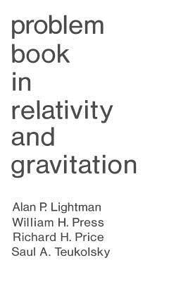 Problem Book in Relativity and Gravitation - Lightman, Alan / Lightman, A. / Price, R. H.