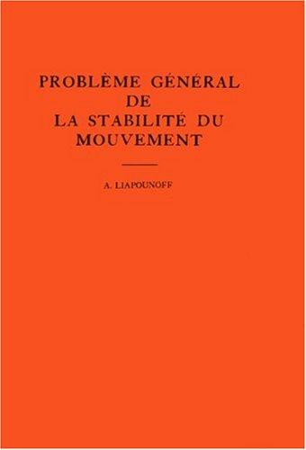 Probleme General de La Stabilite Du Mouvement. (Am-17) 9780691095769