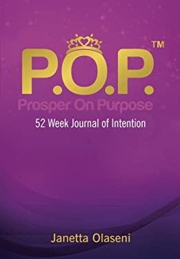 Prosper On Purpose: 52 Week Journal of Intention