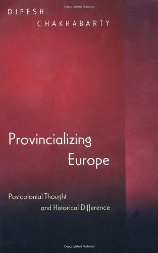 Provincializing Europe: Postcolonial Thought and Historical Difference 9780691049090
