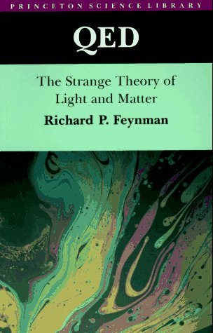 QED: The Strange Theory of Light and Matter - Feynman, Richard Phillips